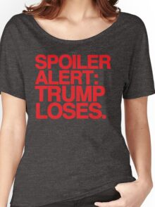 Trump Loses Women's Relaxed Fit T-Shirt