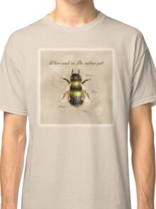 Where would we Bee without you? Classic T-Shirt
