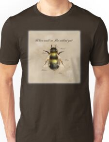 Where would we Bee without you? Unisex T-Shirt