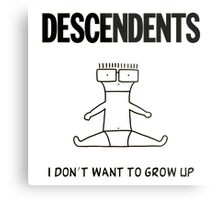 I Don't Want To Grow Up Metal Print