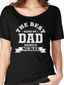 fathers day gift nurse Women's Relaxed Fit T-Shirt