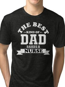fathers day gift nurse Tri-blend T-Shirt