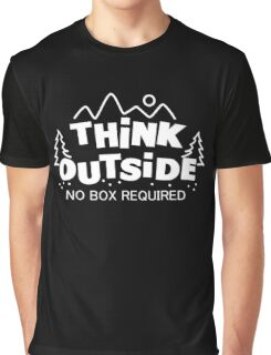 Think Outside, No Box Required Graphic T-Shirt