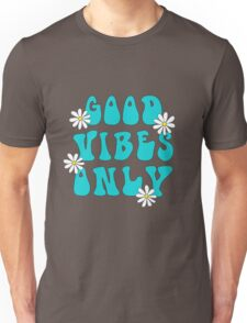 Good Vibes Only Hippy Unisex T-Shirt