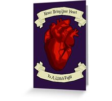 """""""Never Bring Your Heart To A Witch Fight"""" - Regina Mills Greeting Card"""