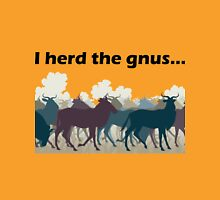 I Herd The Gnus - Dark Text Unisex T-Shirt
