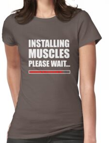 Installing muscles  Womens Fitted T-Shirt
