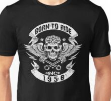 Born to ride since 1958 Unisex T-Shirt