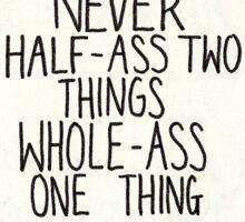 Half ass / Whole ass Sticker
