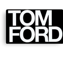 TOM FORD #fashion Canvas Print