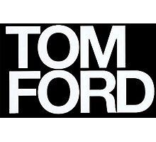 TOM FORD #fashion Photographic Print
