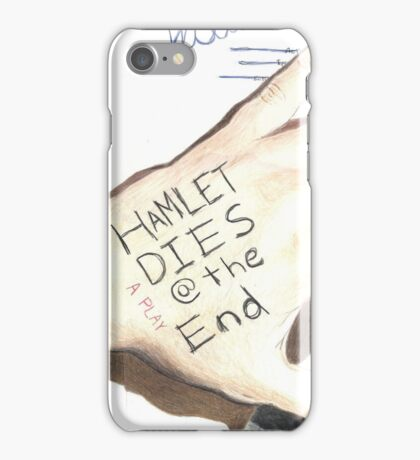 Hamlet Dies @ the End iPhone Case/Skin