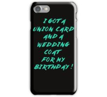 WEDDING COAT FOR YOUR BIRTHDAY iPhone Case/Skin