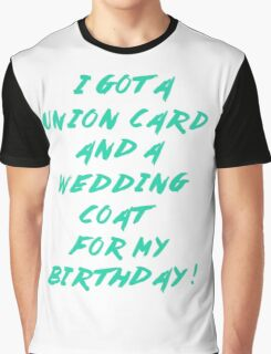 WEDDING COAT FOR YOUR BIRTHDAY Graphic T-Shirt