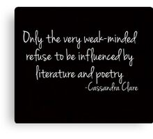 Influenced by Literature and Poetry... Canvas Print