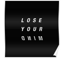 Lose Your Mind Poster