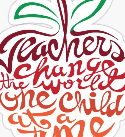 Teacher's change the world  Sticker