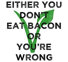 Bacon Is Wrong (Vegan) Photographic Print