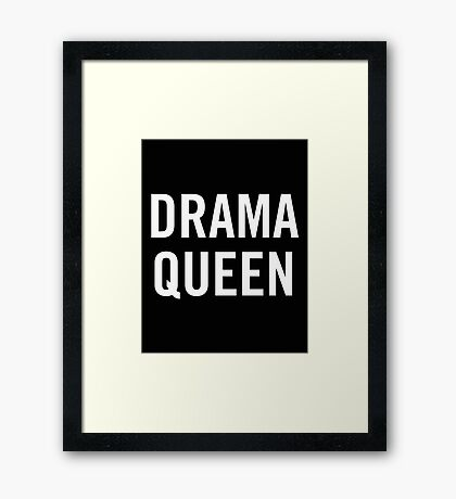 Drama Queen (White) Framed Print