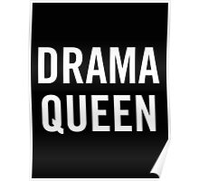 Drama Queen (White) Poster