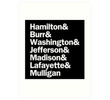 Hamilton - Hamilton & Burr & Washington & Jefferson & Madison & Lafayette & Mulligan | Black Art Print