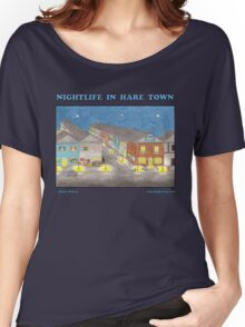 Nightlife In Hare Town Women's Relaxed Fit T-Shirt