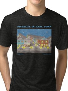 Nightlife In Hare Town Tri-blend T-Shirt