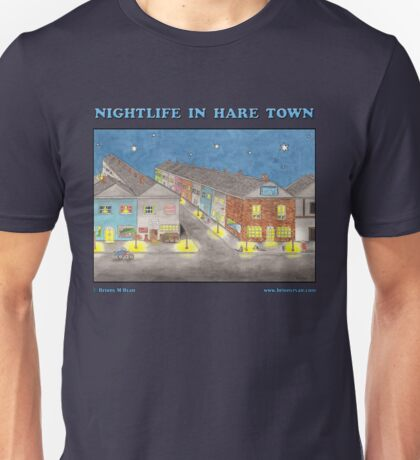 Nightlife In Hare Town Unisex T-Shirt