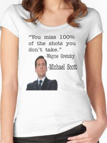 The Office Quote - You Miss 100% Of The Shots You Don't Take Women's Fitted Scoop T-Shirt