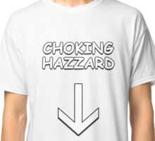 Choking Hazzard Classic T-Shirt