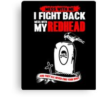 Mess With My Redhead I Fight Back, Sarcastic T-Shirt Canvas Print