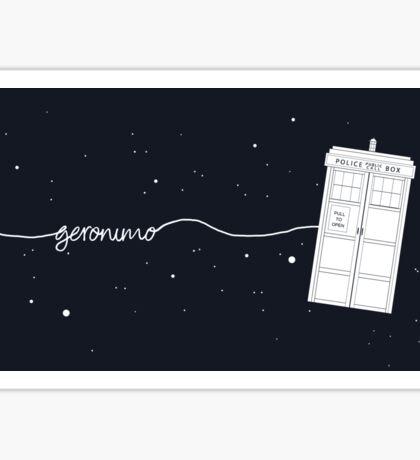 Geronimo to the TARDIS Sticker