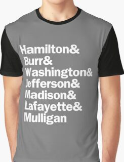 Hamilton - Hamilton & Burr & Washington & Jefferson & Madison & Lafayette & Mulligan | Black Graphic T-Shirt
