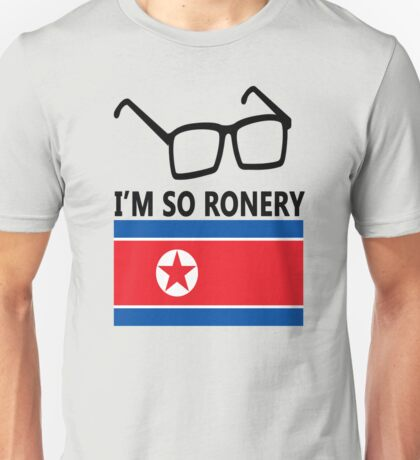 I'm So Ronery - Team America World Police Quote Unisex T-Shirt