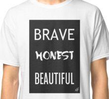 Brave Honest Beautiful // 5H Classic T-Shirt