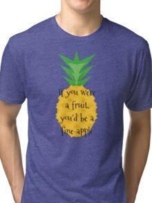 Fine-apple Tri-blend T-Shirt