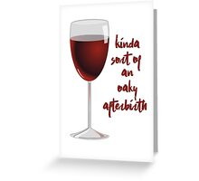 Oaky Afterbirth - Custom Greeting Card