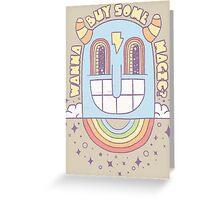 Wanna Buy Some Magic? Greeting Card
