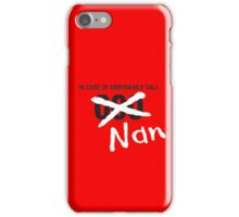 Nan to the Rescue! iPhone Case/Skin