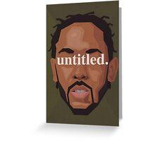 Kendrick Lamar Untitled Greeting Card