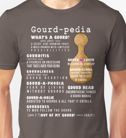 Gourd-pedia What's a Gourd (white letters) Unisex T-Shirt