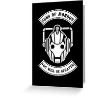 Sons Of Mondos - You will be deleted Greeting Card