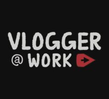 VLOGGER AT WORK (GREY ON CLEAR) by ezcreative