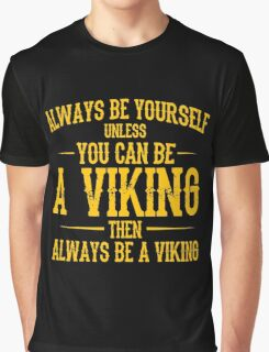 You Can Be A Viking Graphic T-Shirt