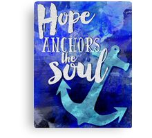 Hope is the anchor of the soul Bible inspiration Canvas Print