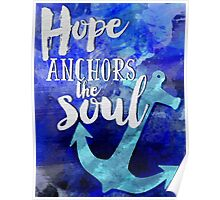 Hope is the anchor of the soul Bible inspiration Poster