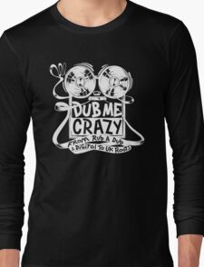 Dub Me Crazy T-Shirt