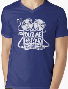 Dub Me Crazy Mens V-Neck T-Shirt