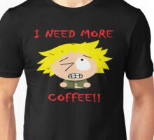 South Park Week I Need More Coffee Unisex T-Shirt