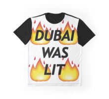 Dubai Was Lit Graphic T-Shirt
